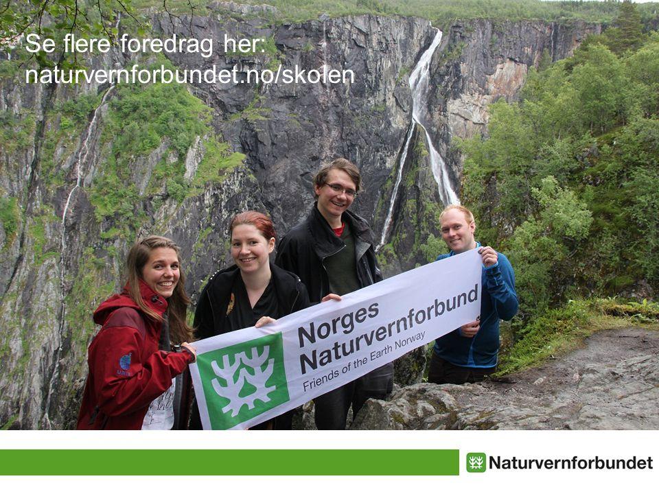 Se flere foredrag her: naturvernforbundet.no/skolen