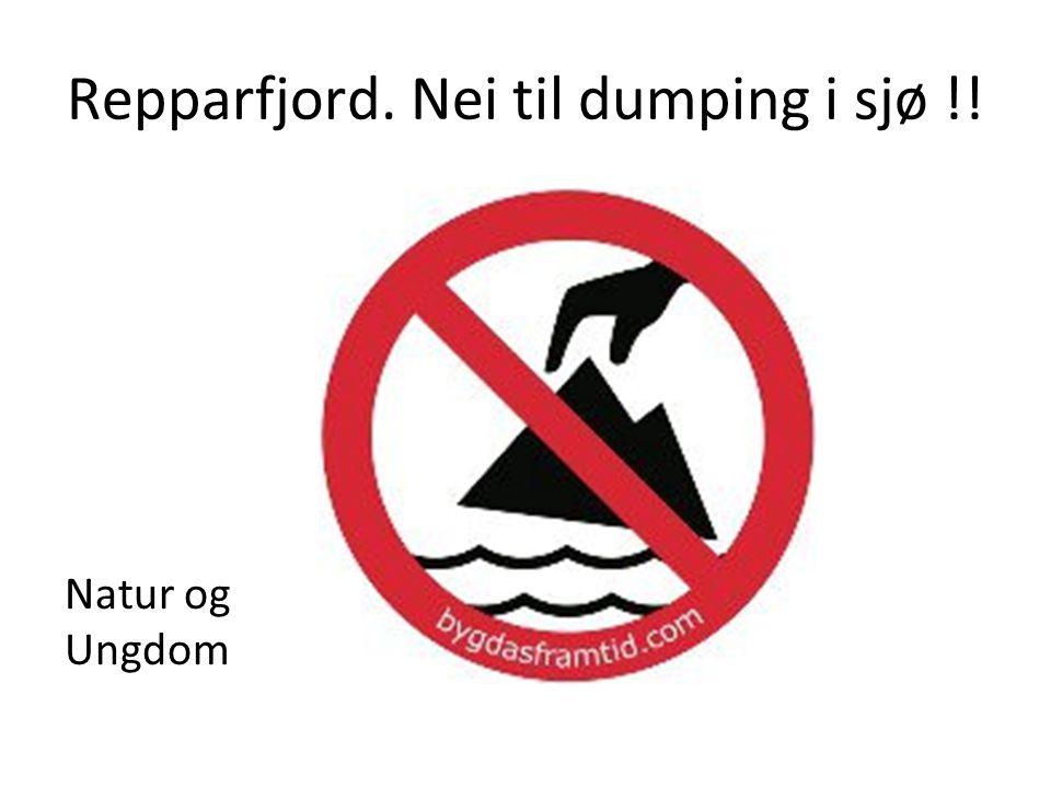 Repparfjord. Nei til dumping i sjø !! Natur og Ungdom