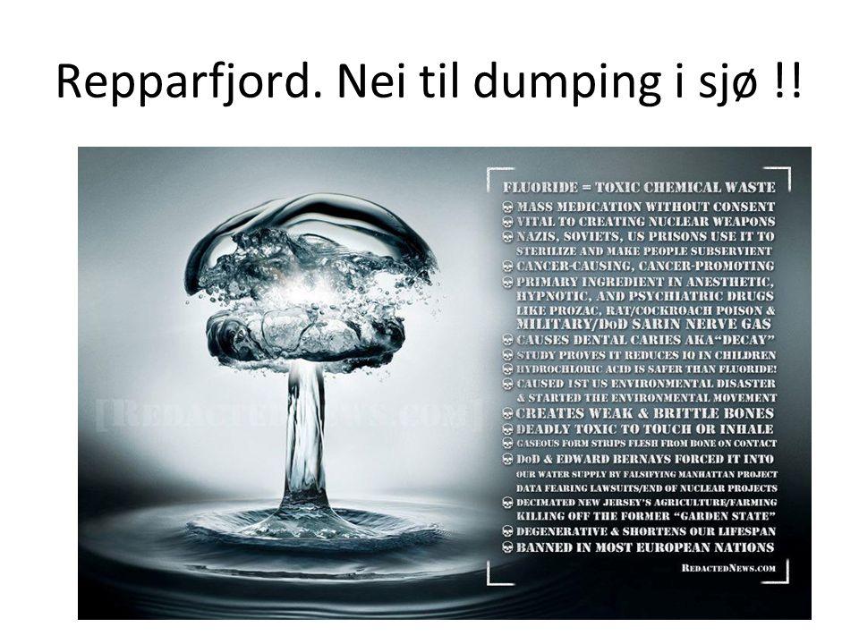 Repparfjord. Nei til dumping i sjø !!