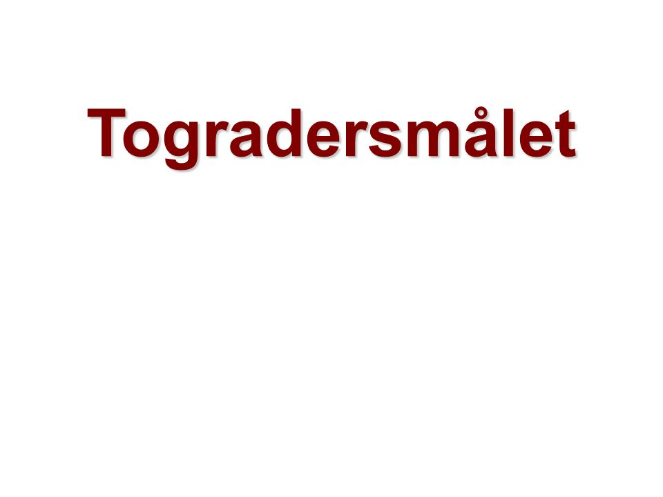 Helge Drange Geofysisk institutt Universitetet i Bergen Togradersmålet