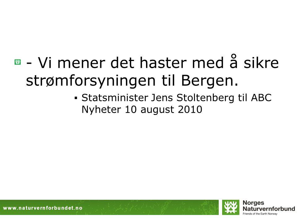 www.naturvernforbundet.no - Vi mener det haster med å sikre strømforsyningen til Bergen.
