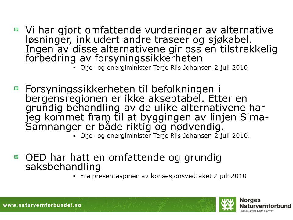 www.naturvernforbundet.no Vi har gjort omfattende vurderinger av alternative løsninger, inkludert andre traseer og sjøkabel.