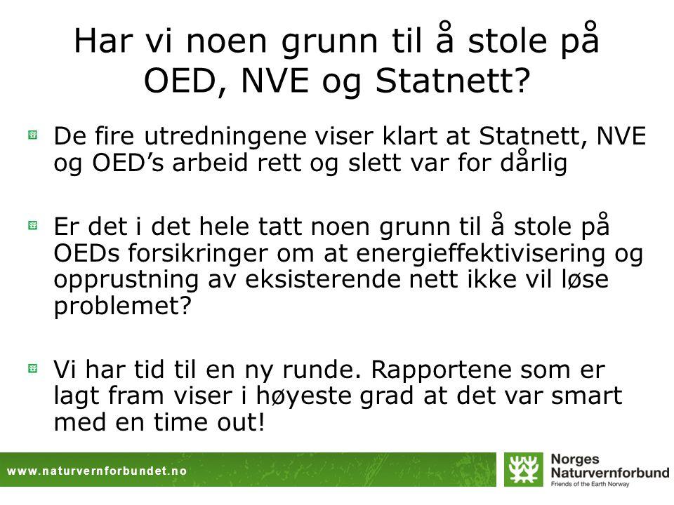www.naturvernforbundet.no Har vi noen grunn til å stole på OED, NVE og Statnett.