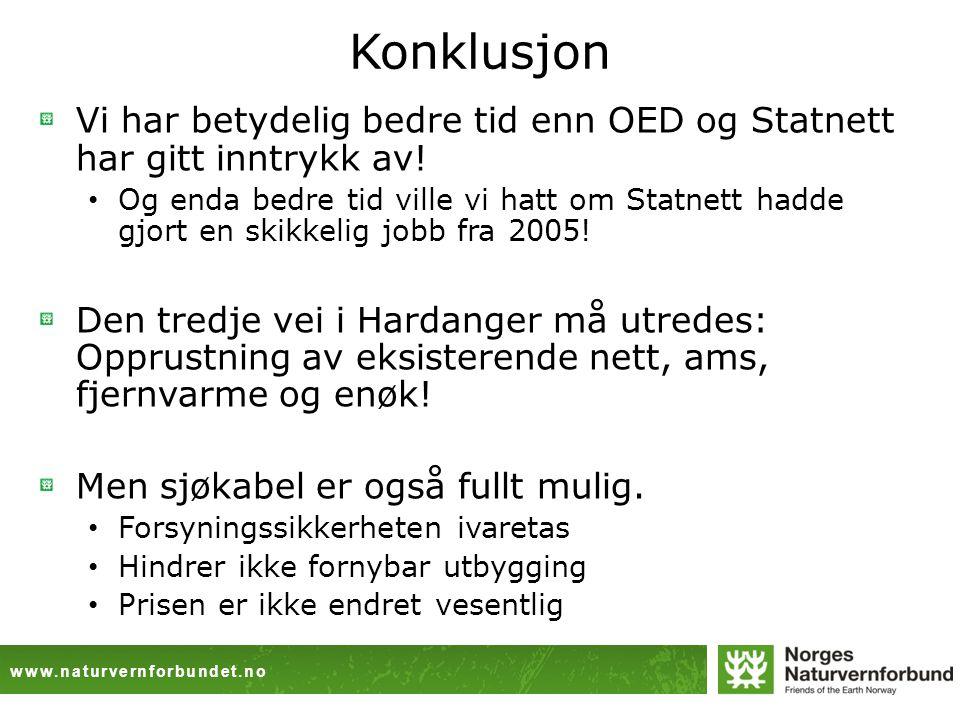 www.naturvernforbundet.no Konklusjon Vi har betydelig bedre tid enn OED og Statnett har gitt inntrykk av.