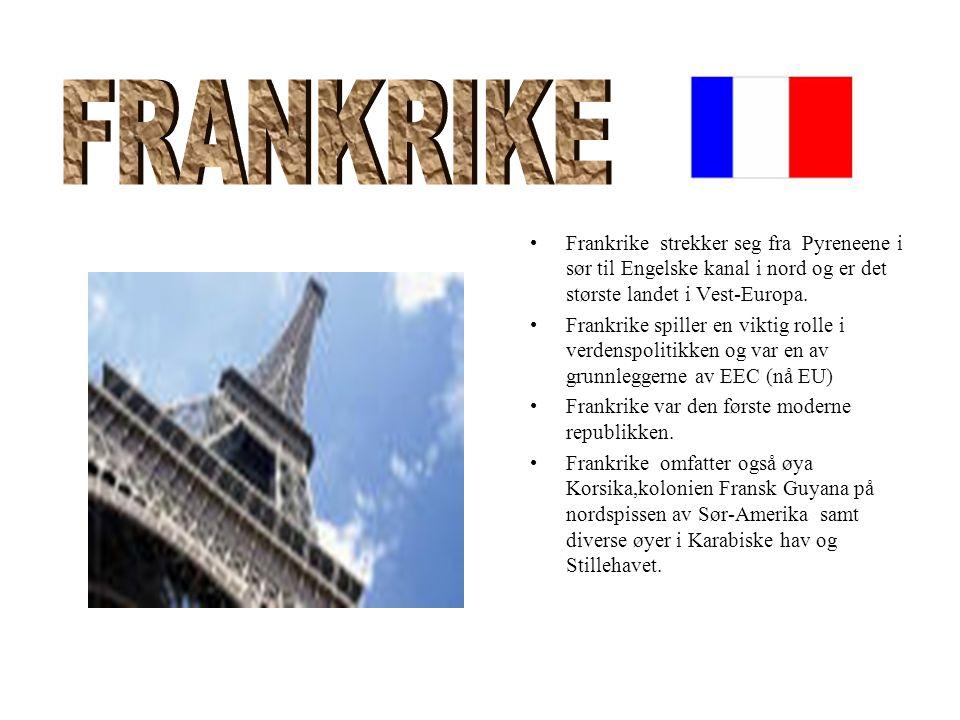 Frankrike strekker seg fra Pyreneene i sør til Engelske kanal i nord og er det største landet i Vest-Europa. Frankrike spiller en viktig rolle i verde