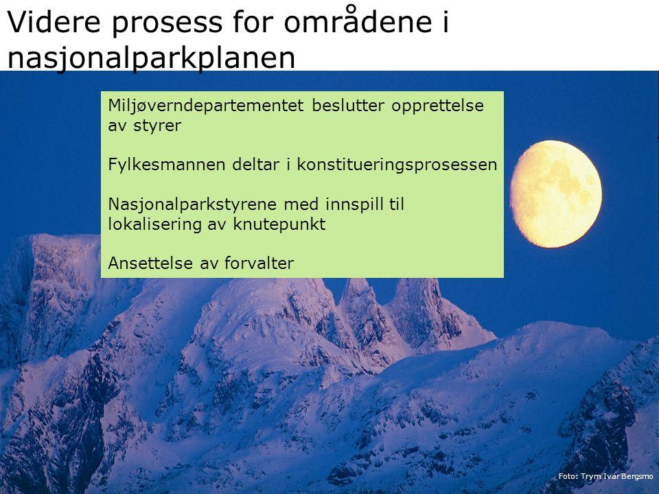 Foto: Trym Ivar Bergsmo Videre prosess for områdene i nasjonalparkplanen Miljøverndepartementet beslutter opprettelse av styrer Fylkesmannen deltar i