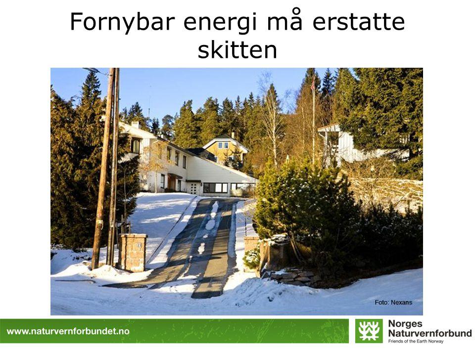 Fornybar energi må erstatte skitten