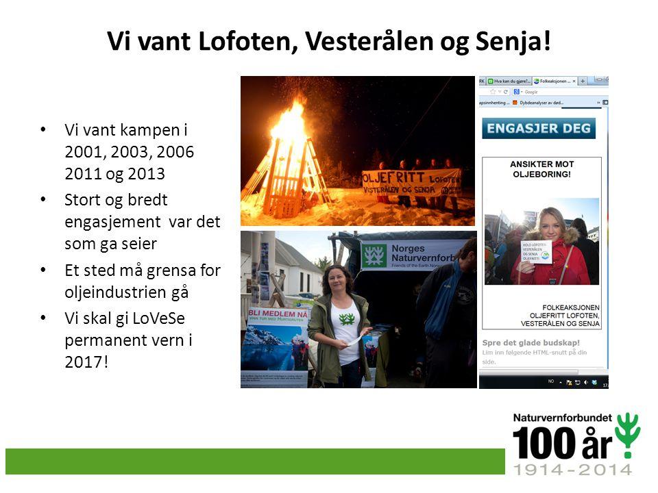 Vi vant Lofoten, Vesterålen og Senja! Vi vant kampen i 2001, 2003, 2006 2011 og 2013 Stort og bredt engasjement var det som ga seier Et sted må grensa