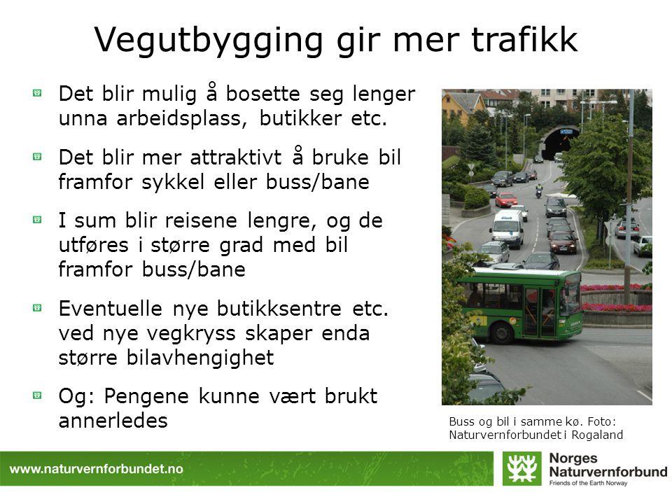 Vegutbygging gir mer trafikk Det blir mulig å bosette seg lenger unna arbeidsplass, butikker etc. Det blir mer attraktivt å bruke bil framfor sykkel e