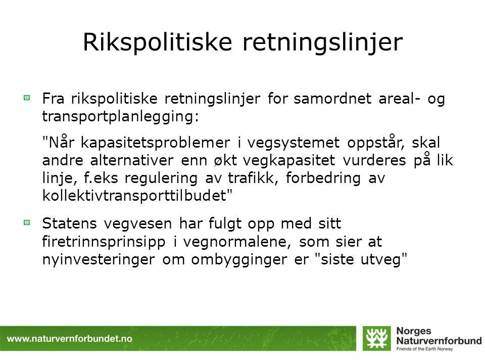 Rikspolitiske retningslinjer Fra rikspolitiske retningslinjer for samordnet areal- og transportplanlegging: