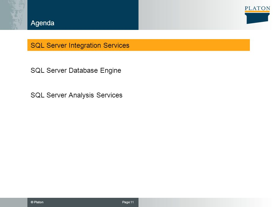 © PlatonPage 11 Agenda SQL Server Integration Services SQL Server Database Engine SQL Server Analysis Services