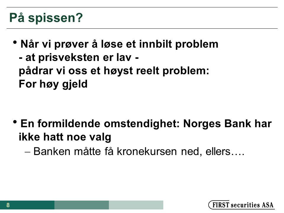 9 Rentekutt & en mer normal kronekurs  2002: Renten var for høy, Norges Bank overså NOK  2003: Norges Bank måtte ha ned NOK  2004: NB må passe på resten av økonomien også.