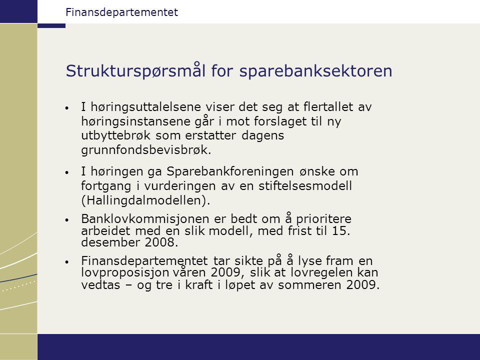 Finansdepartementet Strukturspørsmål for sparebanksektoren I høringsuttalelsene viser det seg at flertallet av høringsinstansene går i mot forslaget til ny utbyttebrøk som erstatter dagens grunnfondsbevisbrøk.