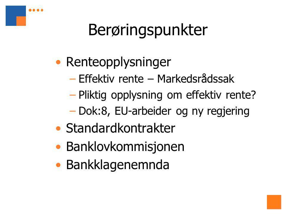 Berøringspunkter Renteopplysninger –Effektiv rente – Markedsrådssak –Pliktig opplysning om effektiv rente.