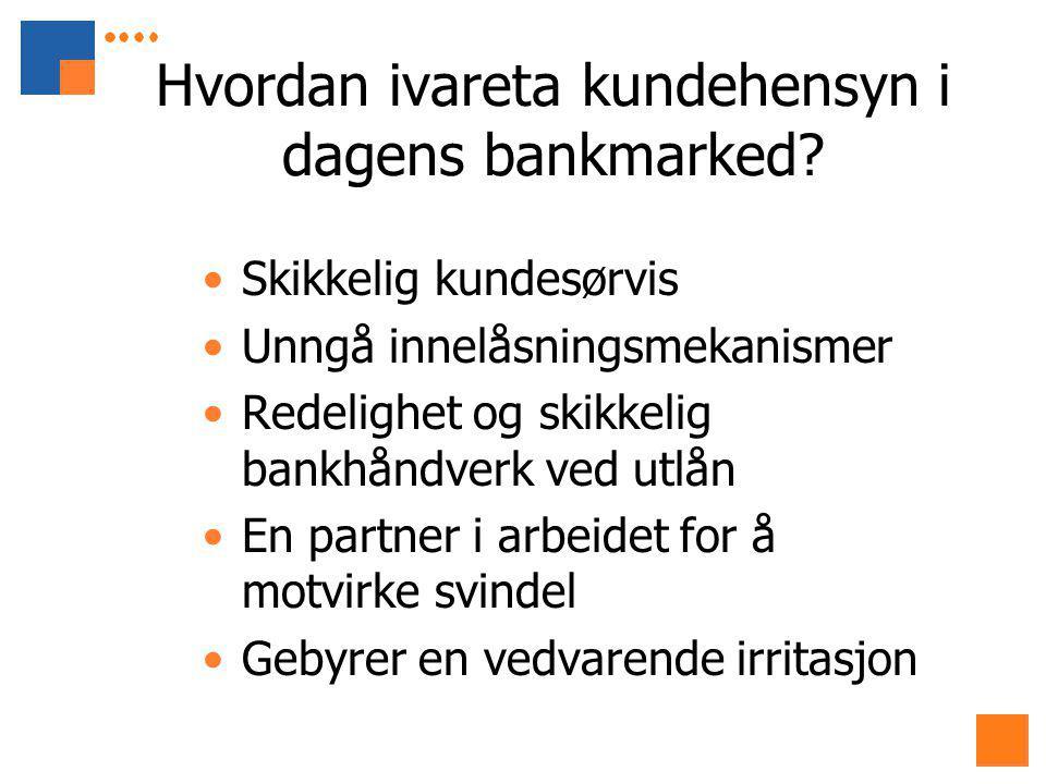 Hvordan ivareta kundehensyn i dagens bankmarked.