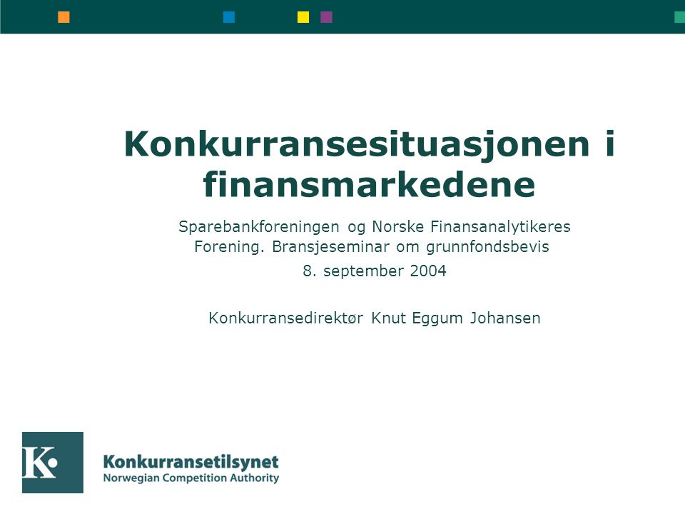 Konkurransesituasjonen i finansmarkedene Sparebankforeningen og Norske Finansanalytikeres Forening.