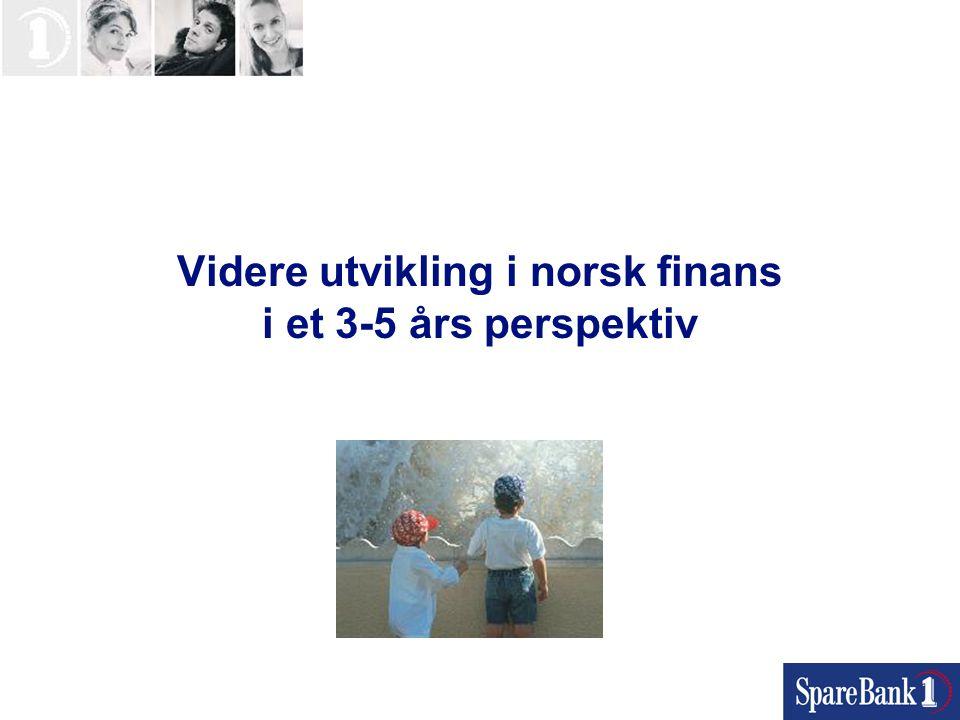 Videre utvikling i norsk finans i et 3-5 års perspektiv