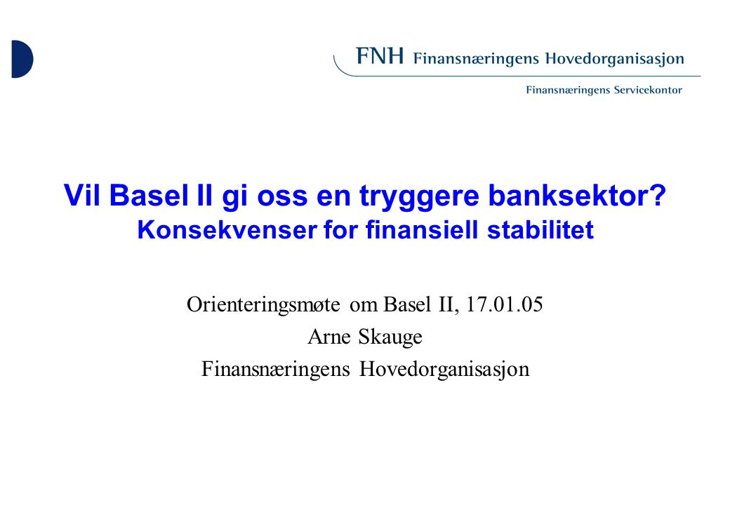Disposisjon 1.Innledning 2. Svakheter ved Basel I 3.