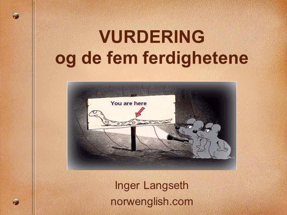 VURDERING og de fem ferdighetene Inger Langseth norwenglish.com