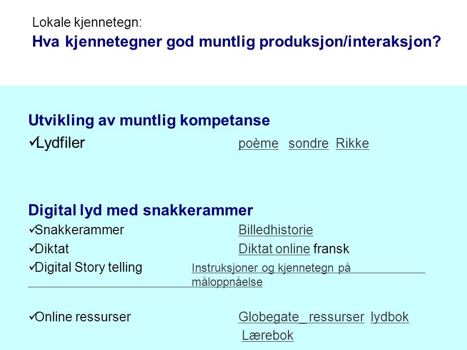 Utvikling av muntlig kompetanse Lydfiler poème sondre Rikke poèmesondreRikke Digital lyd med snakkerammer SnakkerammerBilledhistorieBilledhistorie Dik