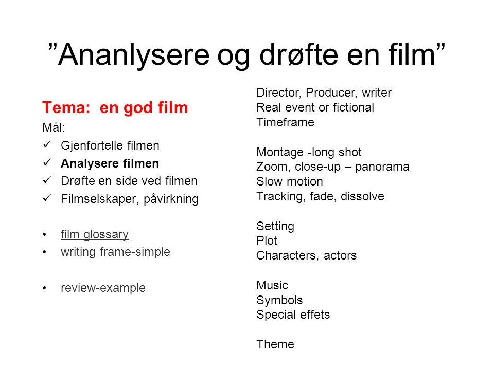 Tema: en god film Mål: Gjenfortelle filmen Analysere filmen Drøfte en side ved filmen Filmselskaper, påvirkning film glossary writing frame-simple rev