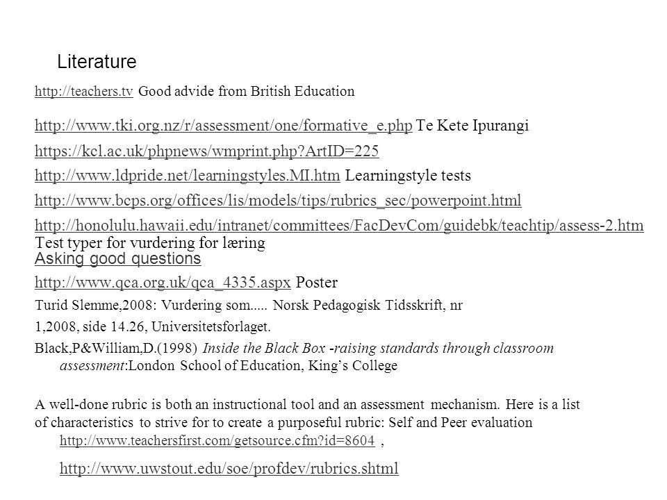 Literature http://teachers.tvhttp://teachers.tv Good advide from British Education http://www.tki.org.nz/r/assessment/one/formative_e.phphttp://www.tk
