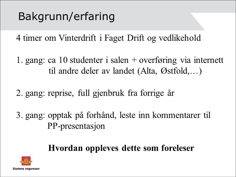 Bakgrunn/erfaring 4 timer om Vinterdrift i Faget Drift og vedlikehold 1.