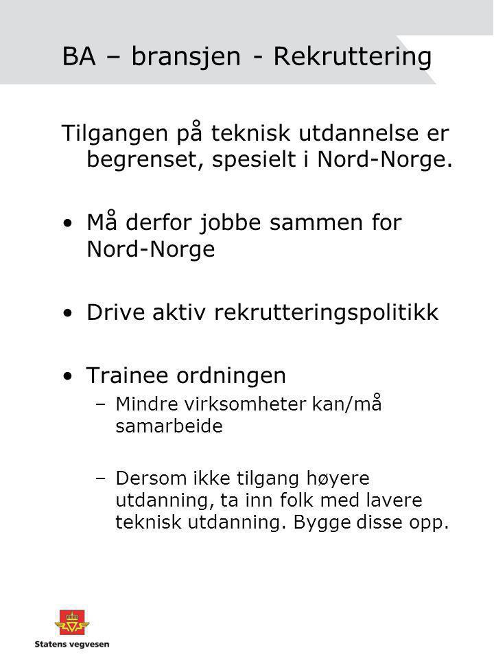 BA – bransjen - Rekruttering Tilgangen på teknisk utdannelse er begrenset, spesielt i Nord-Norge.