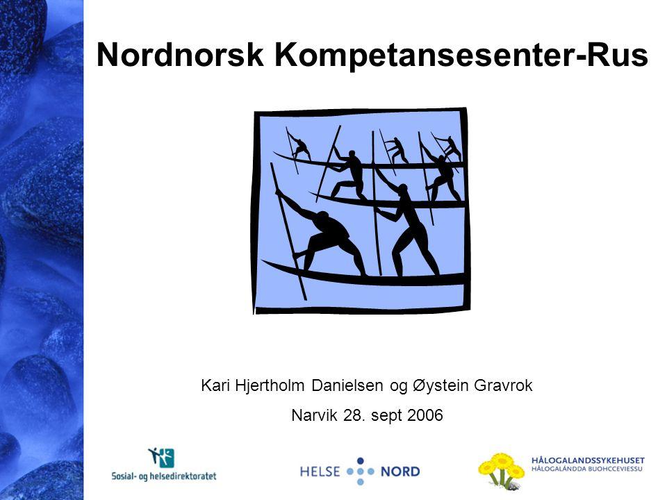 Nordnorsk Kompetansesenter-Rus Kari Hjertholm Danielsen og Øystein Gravrok Narvik 28. sept 2006
