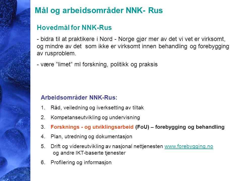 Hovedmål for NNK-Rus - bidra til at praktikere i Nord - Norge gjør mer av det vi vet er virksomt, og mindre av det som ikke er virksomt innen behandli