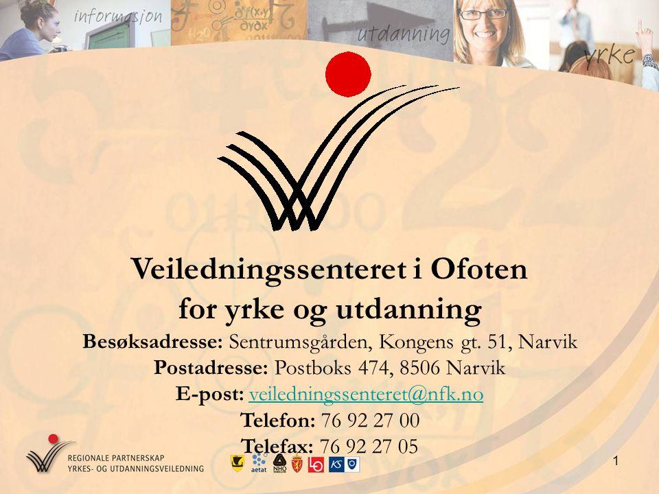 1 Veiledningssenteret i Ofoten for yrke og utdanning Besøksadresse: Sentrumsgården, Kongens gt. 51, Narvik Postadresse: Postboks 474, 8506 Narvik E-po