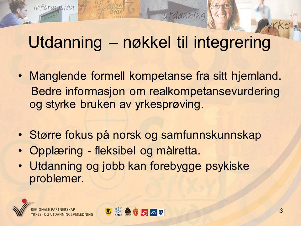 3 Utdanning – nøkkel til integrering Manglende formell kompetanse fra sitt hjemland.