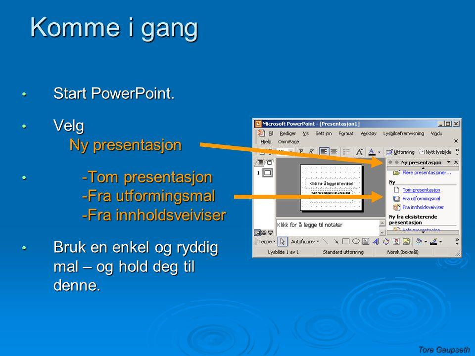 Presentasjoner med Microsoft PowerPoint eller OpenOffice Impress Tore Gaupseth
