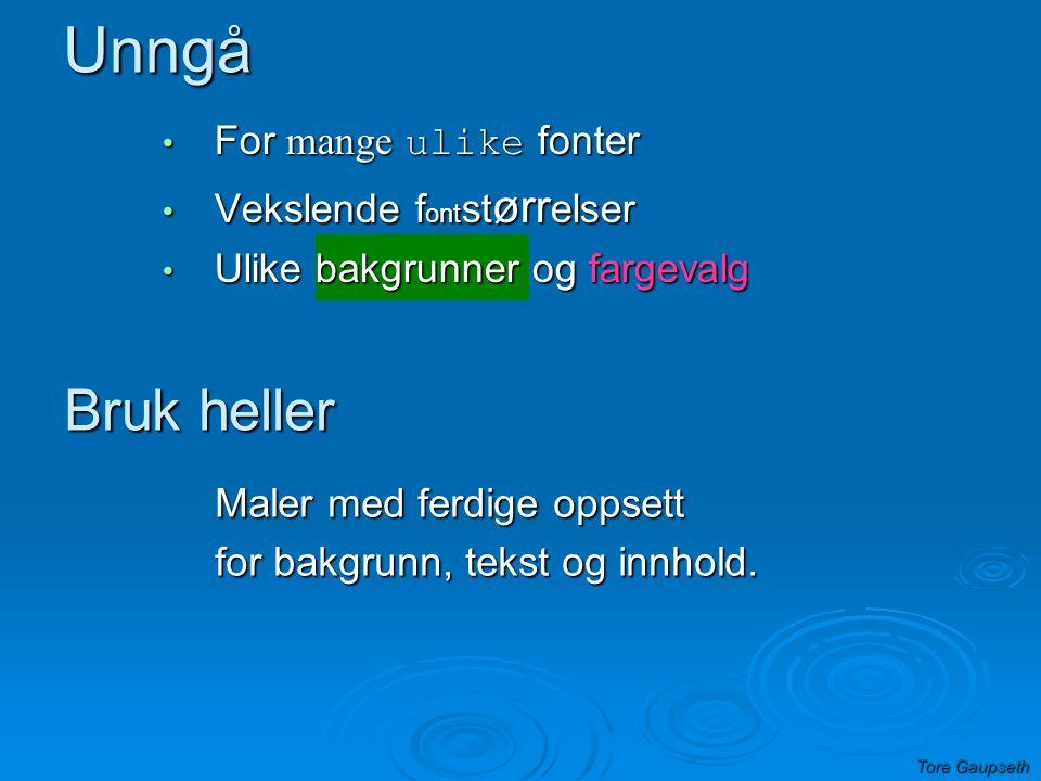 UtformingDisposisjon Bilderekke Bilderekke BakgrunnMalerEffekterOverganger Ark-redigering Notater til arkene Tore Gaupseth