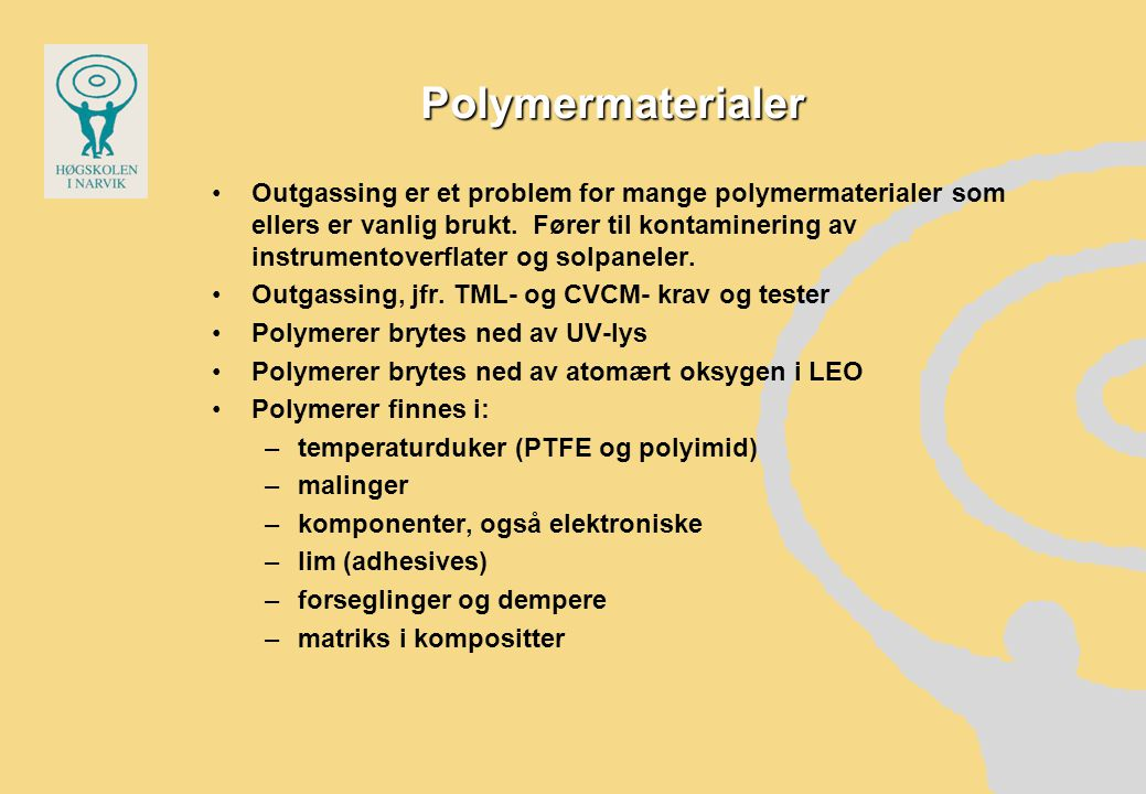 Tiltak mot outgassing Materialvalg Belegging med stabil hinne utbaking – obs for høyfast aluminium som vil miste fasthet over 150  C