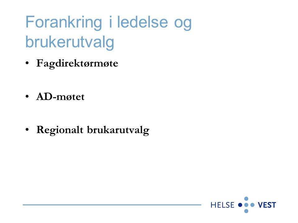 Forankring i ledelse og brukerutvalg Fagdirektørmøte AD-møtet Regionalt brukarutvalg