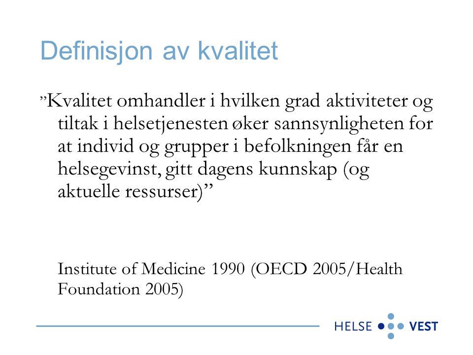 """Definisjon av kvalitet """" Kvalitet omhandler i hvilken grad aktiviteter og tiltak i helsetjenesten øker sannsynligheten for at individ og grupper i bef"""