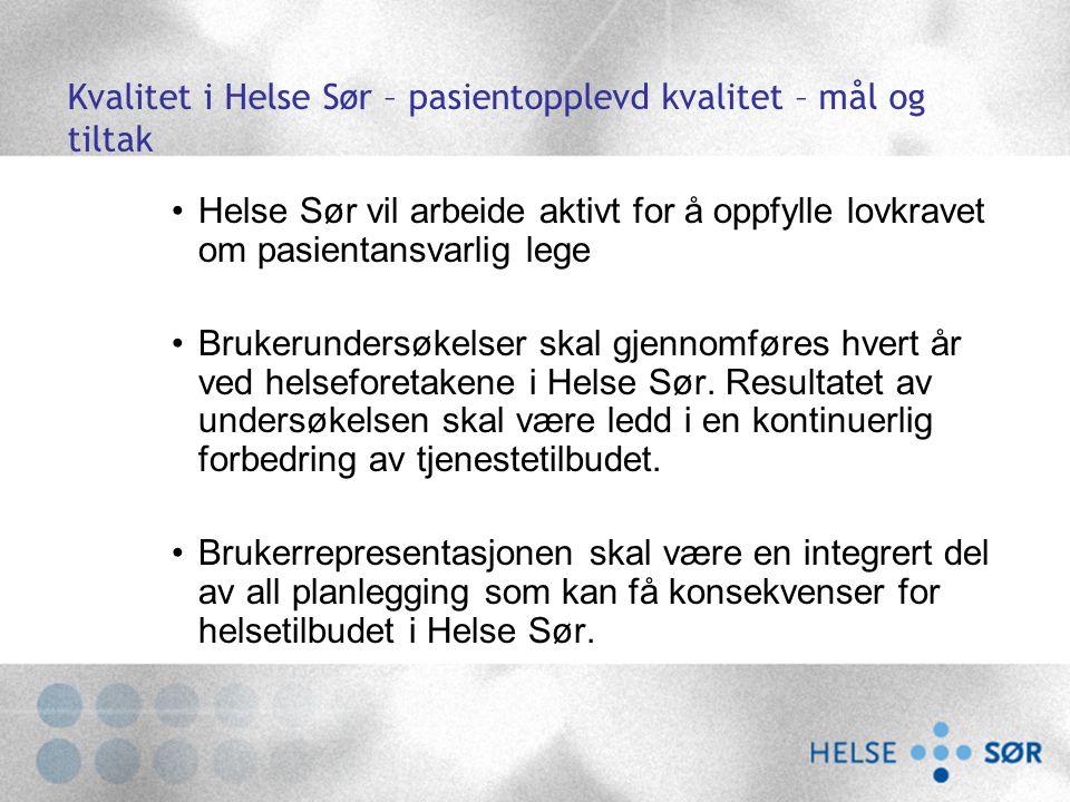 Kvalitet i Helse Sør – pasientopplevd kvalitet – mål og tiltak Helse Sør vil arbeide aktivt for å oppfylle lovkravet om pasientansvarlig lege Brukerun