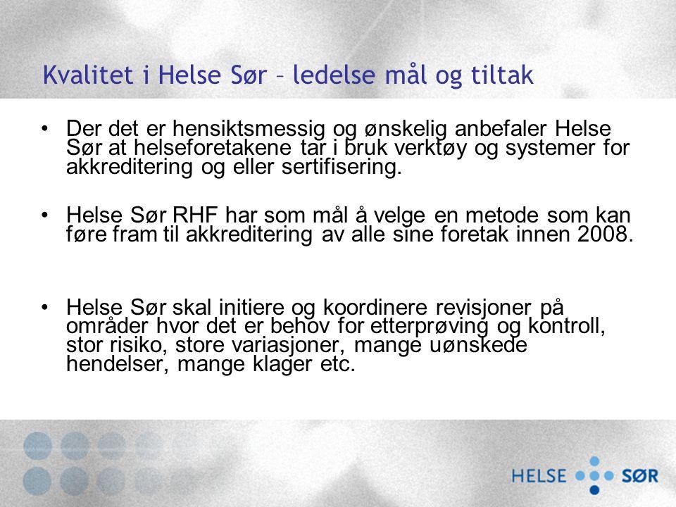 Kvalitet i Helse Sør – ledelse mål og tiltak Der det er hensiktsmessig og ønskelig anbefaler Helse Sør at helseforetakene tar i bruk verktøy og system