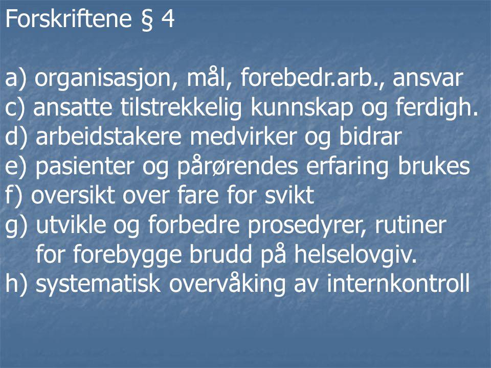 Forskriftene § 4 a) organisasjon, mål, forebedr.arb., ansvar c) ansatte tilstrekkelig kunnskap og ferdigh.