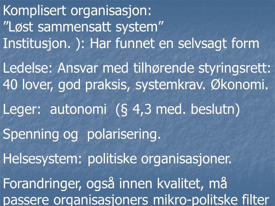 Komplisert organisasjon: Løst sammensatt system Institusjon.