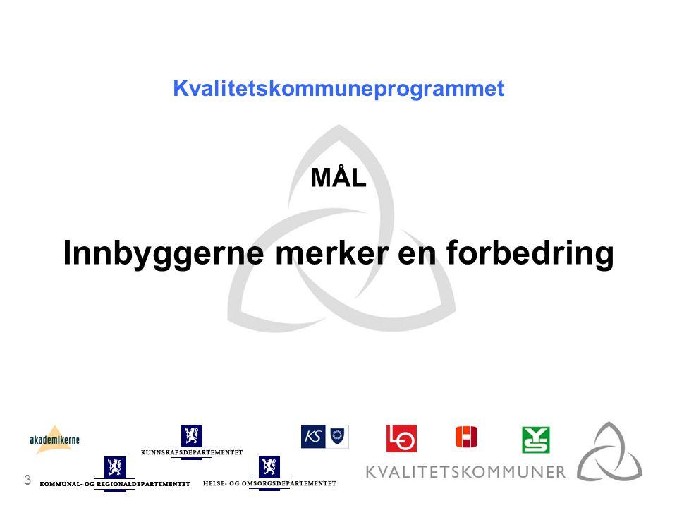 3 Kvalitetskommuneprogrammet MÅL Innbyggerne merker en forbedring
