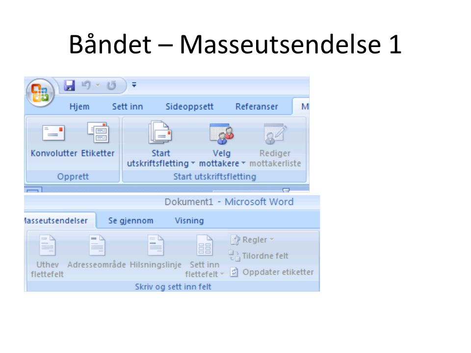 Båndet – Masseutsendelse 1