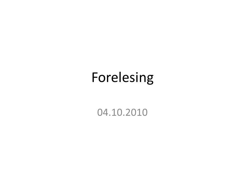 Forelesing 04.10.2010