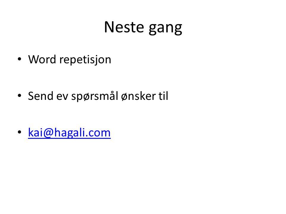 Neste gang Word repetisjon Send ev spørsmål ønsker til kai@hagali.com