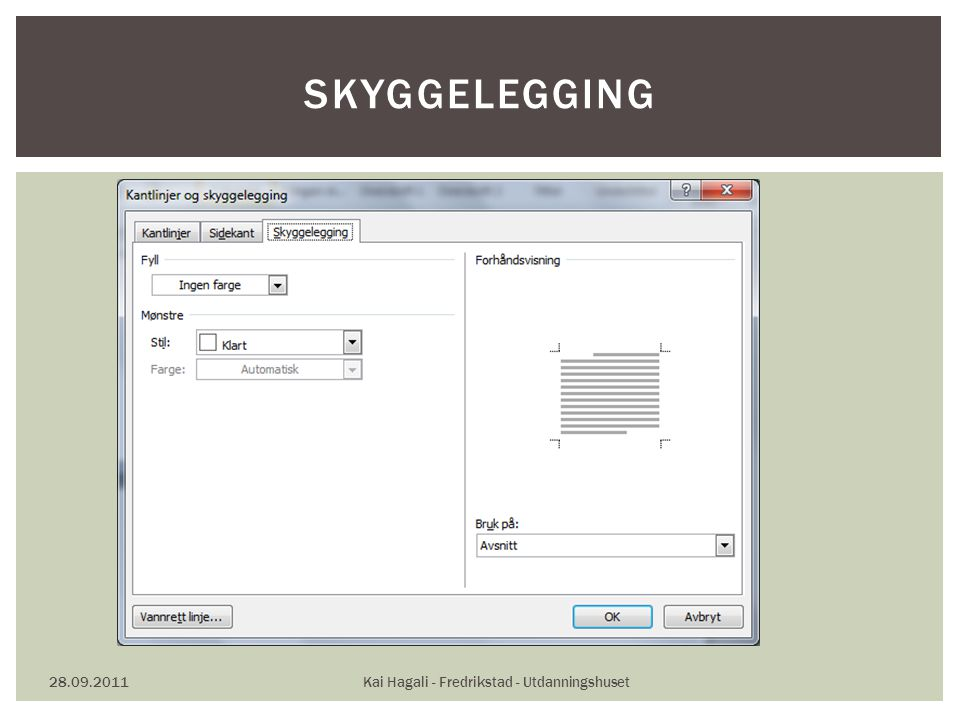 28.09.2011Kai Hagali - Fredrikstad - Utdanningshuset SKYGGELEGGING