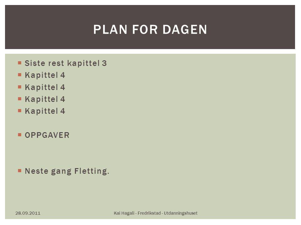  Siste rest kapittel 3  Kapittel 4  OPPGAVER  Neste gang Fletting.