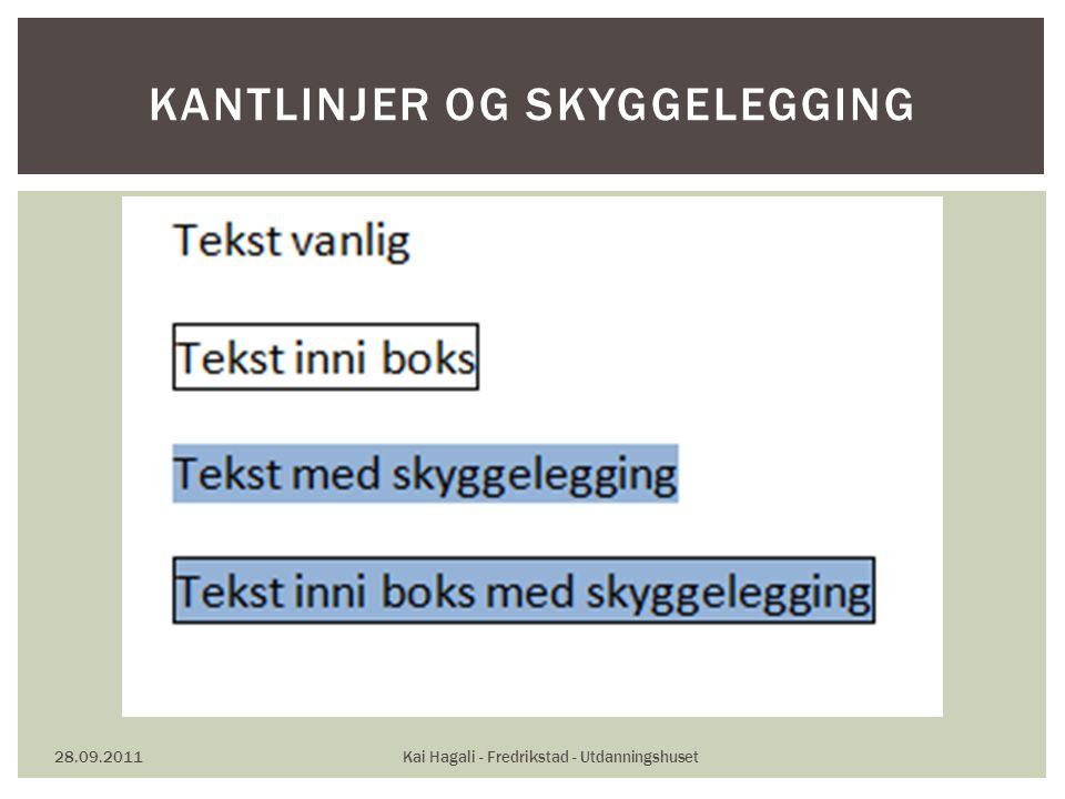 28.09.2011Kai Hagali - Fredrikstad - Utdanningshuset KANTLINJER OG SKYGGELEGGING