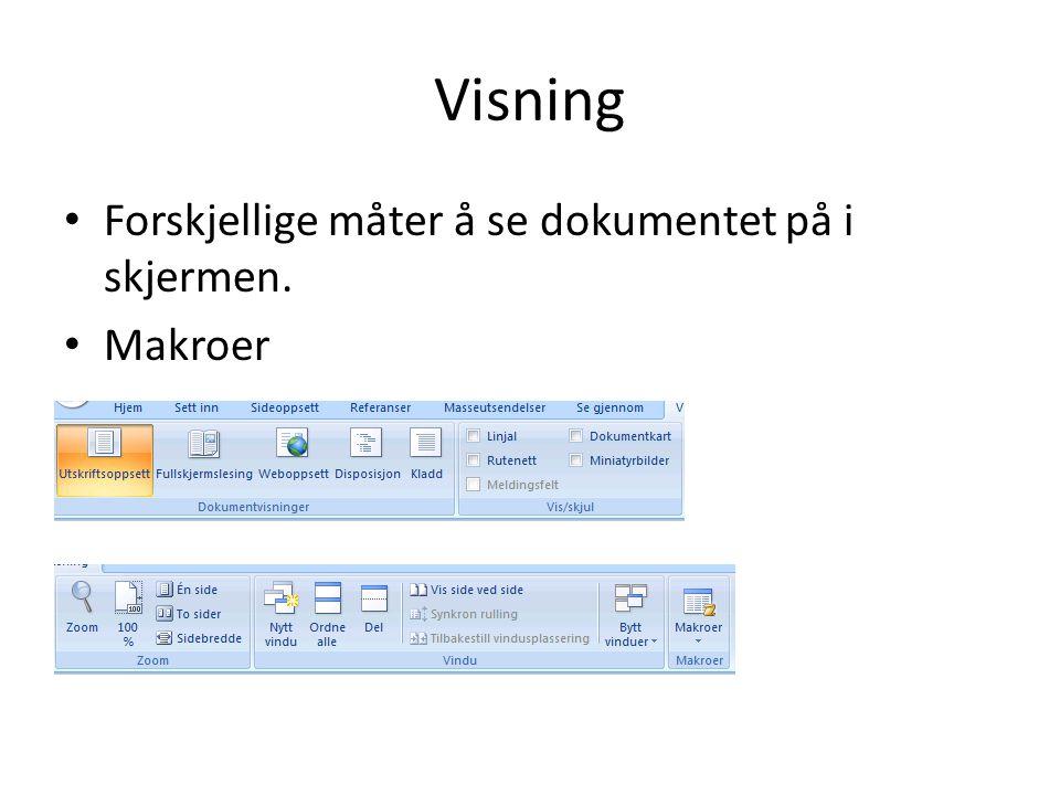 Visning Forskjellige måter å se dokumentet på i skjermen. Makroer