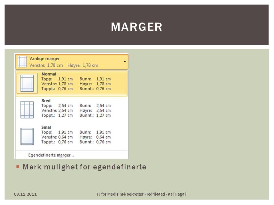  Merk mulighet for egendefinerte 09.11.2011IT for Medisinsk sekretær Fredrikstad - Kai Hagali MARGER